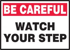 - Be Careful Safety Label: Watch Your Step