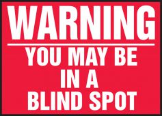 - Warning Safety Label: You May Be In A Blind Spot