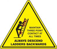 - Safety Label: Always Descend Ladders Backwards Maintain Three Point Contact At All Times