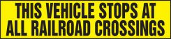 - Safety Label: This Vehicle Stops At All Railroad Crossings