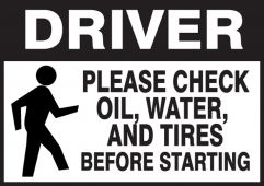 - Driver Safety Label: Please Check Oil, Water, And Tires Before Starting