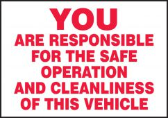 - Safety Label: You Are Responsible For The Safe Operation And Cleanliness Of This Vehicle