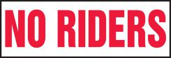 - Safety Label: No Riders