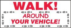 - Safety label: Walk! Walk around your vehicle
