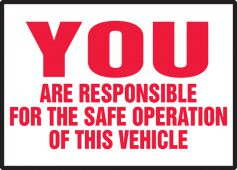 - Safety Label: You Are Responsible For The Safe Operation Of This Vehicle