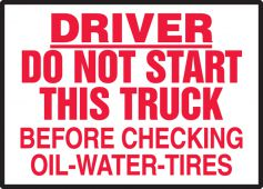 - Driver Safety Label: Do Not Start This Truck Before Checking Oil-Water-Tires