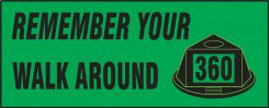 - Safety Label: Remember Your Walk Around 360