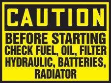 - OSHA Caution Safety Label: Before Starting Check Fuel, Oil, Filter, Hydraulic, Batteries, Radiator