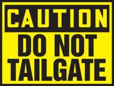 - OSHA Caution Safety Label: Do Not Tailgate