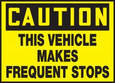 - OSHA Caution Safety Label: This Vehicle Makes Frequent Stops