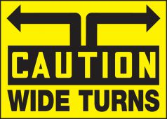 - Caution Safety Label: Wide Turns