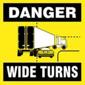 - Danger Safety Label: Wide Turns