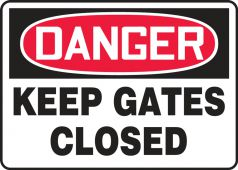 - Contractor Preferred OSHA Danger Safety Sign: Keep Gates Closed