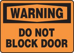 - OSHA Warning Safety Sign: Do Not Bock Door