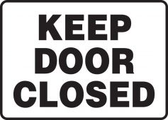 - Safety Sign: Keep Door Closed