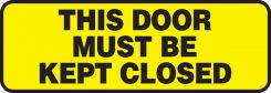 - Safety Sign: This Door Must Be Kept Closed