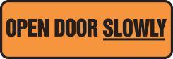 - Safety Sign: Open Door Slowly