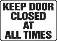 - Safety Sign: Keep Door Closed At All Times