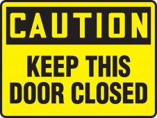 - OSHA Caution Safety Sign: Keep This Door Closed