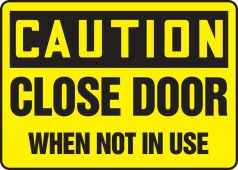 - OSHA Caution Safety Sign: Close Door When Not In Use