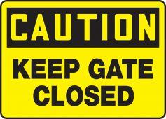 - OSHA Caution Safety Sign: Keep Gate Closed