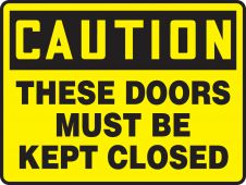 - OSHA Caution Safety Sign: These Doors Must Be Kept Closed
