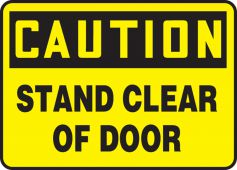 - OSHA Caution Safety Sign: Stand Clear Of Door