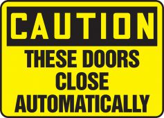 - OSHA Caution Safety Sign: These Doors Close Automatically
