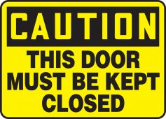 - OSHA Caution Safety Sign: This Door Must Be Kept Closed