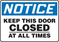 - OSHA Notice Safety Sign: Keep This Door Closed At All Times