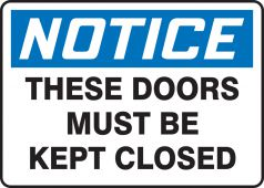 - OSHA Notice Safety Sign: These Doors Must Be Kept Closed