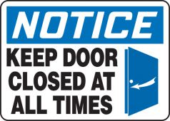 - OSHA Notice Safety Sign: Keep Door Closed At All Times