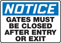 - OSHA Notice Safety Sign: Gates Must Be Closed After Entry Or Exit