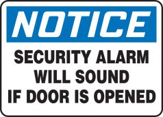 - OSHA Notice Safety Sign: Security Alarm Will Sound If Door Is Opened