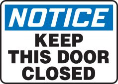 - OSHA Notice Safety Sign: Keep This Door Closed