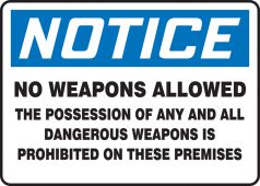 - OSHA Notice Safety Sign: No Weapons Allowed - The Possession Of Any And All Dangerous Weapons Is Prohibited On These Premises