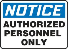 - Contractor Preferred OSHA Notice Safety Sign: Authorized Personnel Only