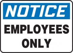 - OSHA Notice Safety Signs: Employees Only