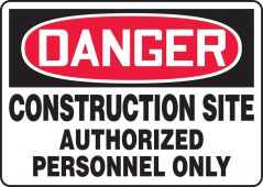 - OSHA Danger Safety Sign: Construction Site - Authorized Personnel Only