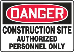 - Contractor Preferred OSHA Danger Safety Sign: Construction Site - Authorized Personnel Only