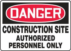 - Contractor Preferred OSHA Danger Corrugated Plastic Signs: Construction Site - Authorized Personnel Only