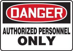 - OSHA Danger Safety Sign: Authorized Personnel Only