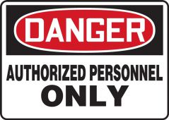 - Contractor Preferred OSHA Danger Safety Sign: Authorized Personnel Only