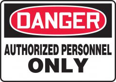 - Contractor Preferred OSHA Danger Corrugated Plastic Sign: Authorized Personnel Only