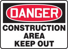 - OSHA Danger Safety Sign: Construction Area - Keep Out