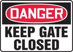 - OSHA Danger Safety Sign: Keep Gates Closed