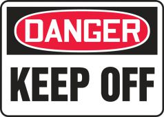 - Contractor Preferred OSHA Danger Safety Sign: Keep Off