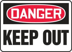 - OSHA Danger Safety Sign: Keep Out