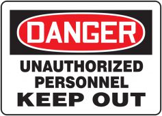 - OSHA Danger Safety Sign: Unauthorized Personnel Keep Out
