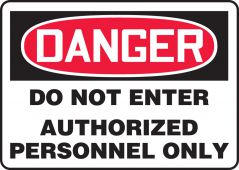 - OSHA Danger Safety Sign: Do Not Enter - Authorized Personnel Only